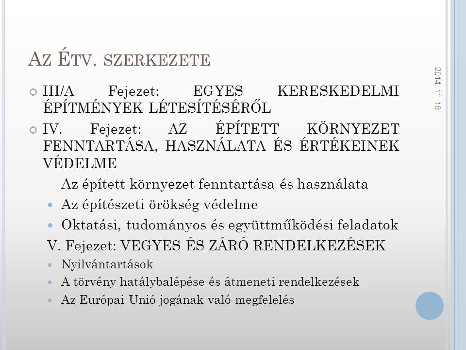 Az Étv. szerkezete 2017.04.06. III/A Fejezet: EGYES KERESKEDELMI ÉPÍTMÉNYEK LÉTESÍTÉSÉRŐL.