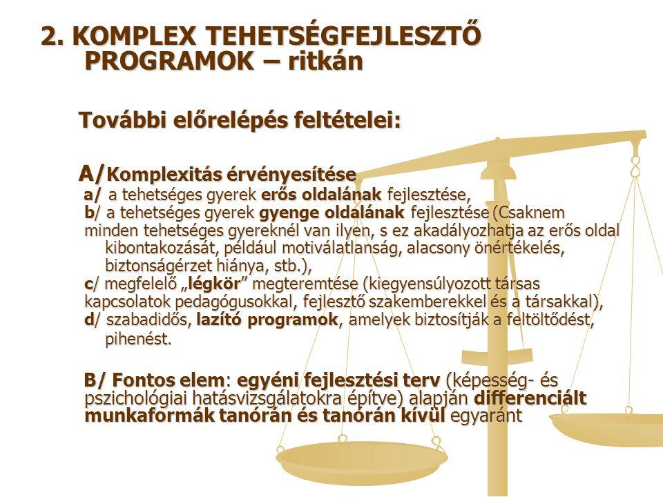 2. KOMPLEX TEHETSÉGFEJLESZTŐ PROGRAMOK – ritkán