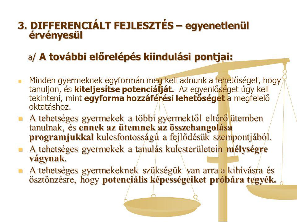 3. DIFFERENCIÁLT FEJLESZTÉS – egyenetlenül érvényesül