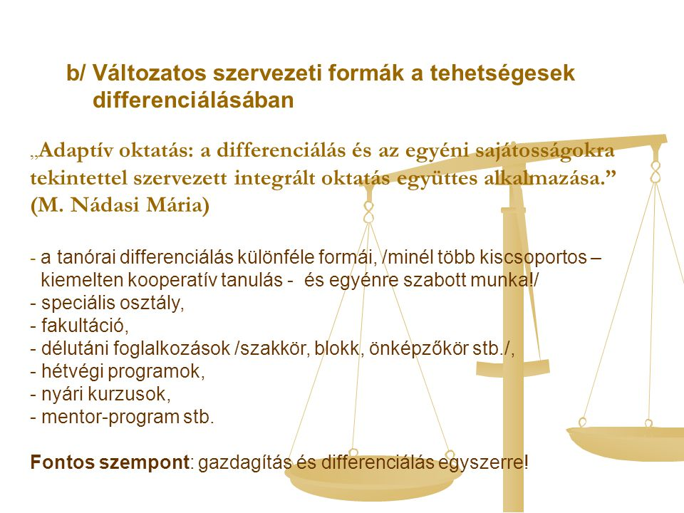 b/ Változatos szervezeti formák a tehetségesek