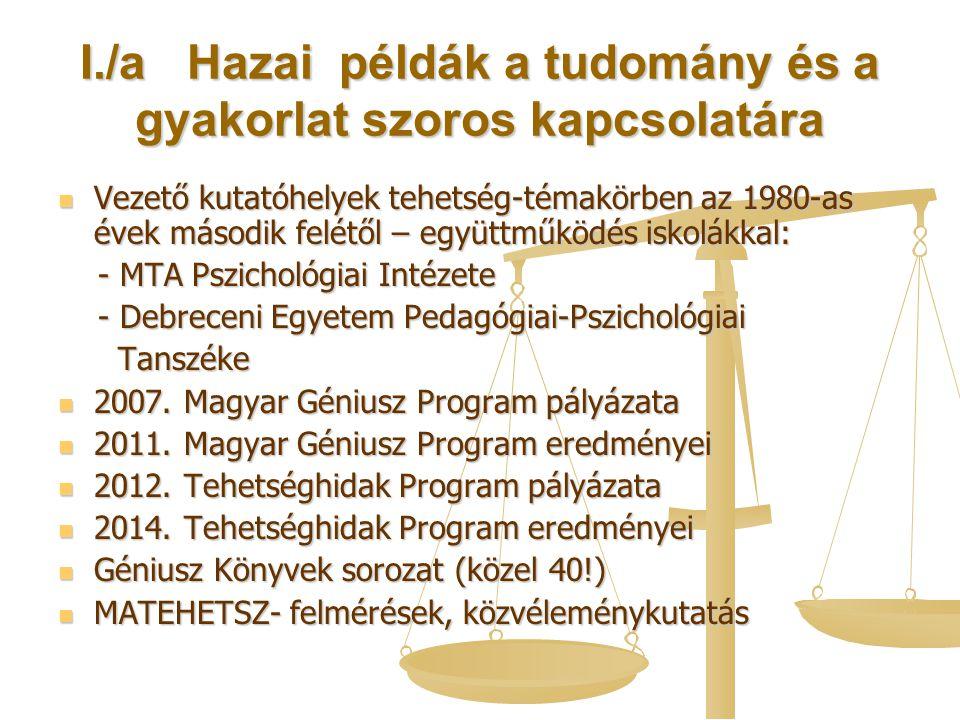 I./a Hazai példák a tudomány és a gyakorlat szoros kapcsolatára