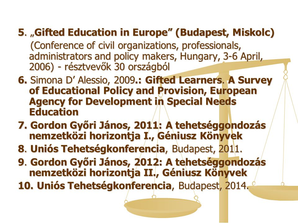 "5. ""Gifted Education in Europe (Budapest, Miskolc)"