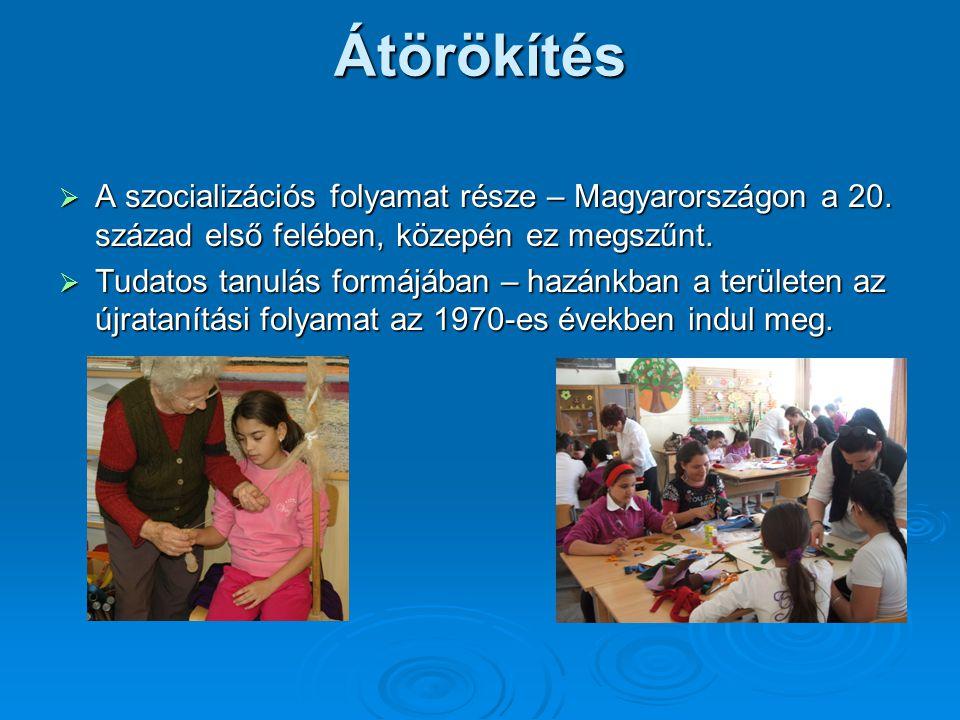 Átörökítés A szocializációs folyamat része – Magyarországon a 20. század első felében, közepén ez megszűnt.