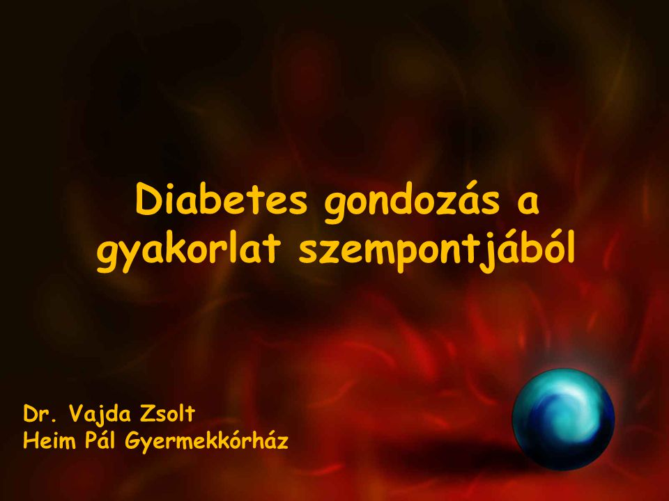 Diabetes gondozás a gyakorlat szempontjából