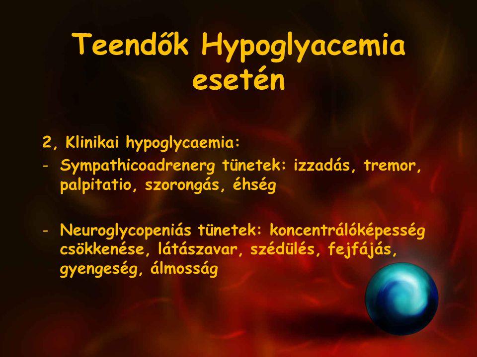 Teendők Hypoglyacemia esetén