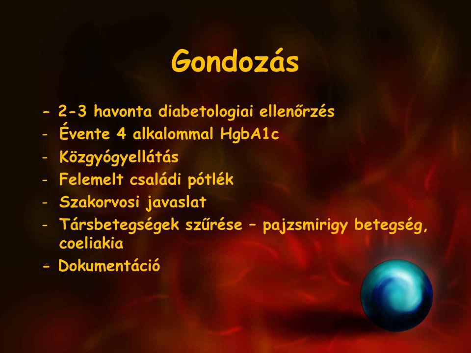 Gondozás - 2-3 havonta diabetologiai ellenőrzés