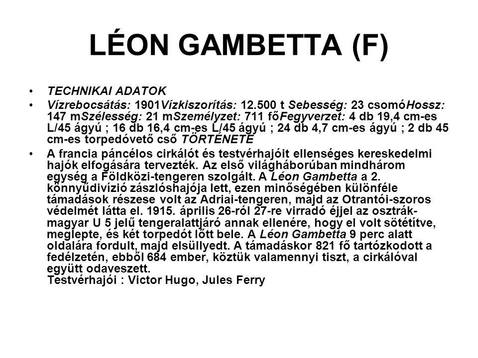 LÉON GAMBETTA (F) TECHNIKAI ADATOK