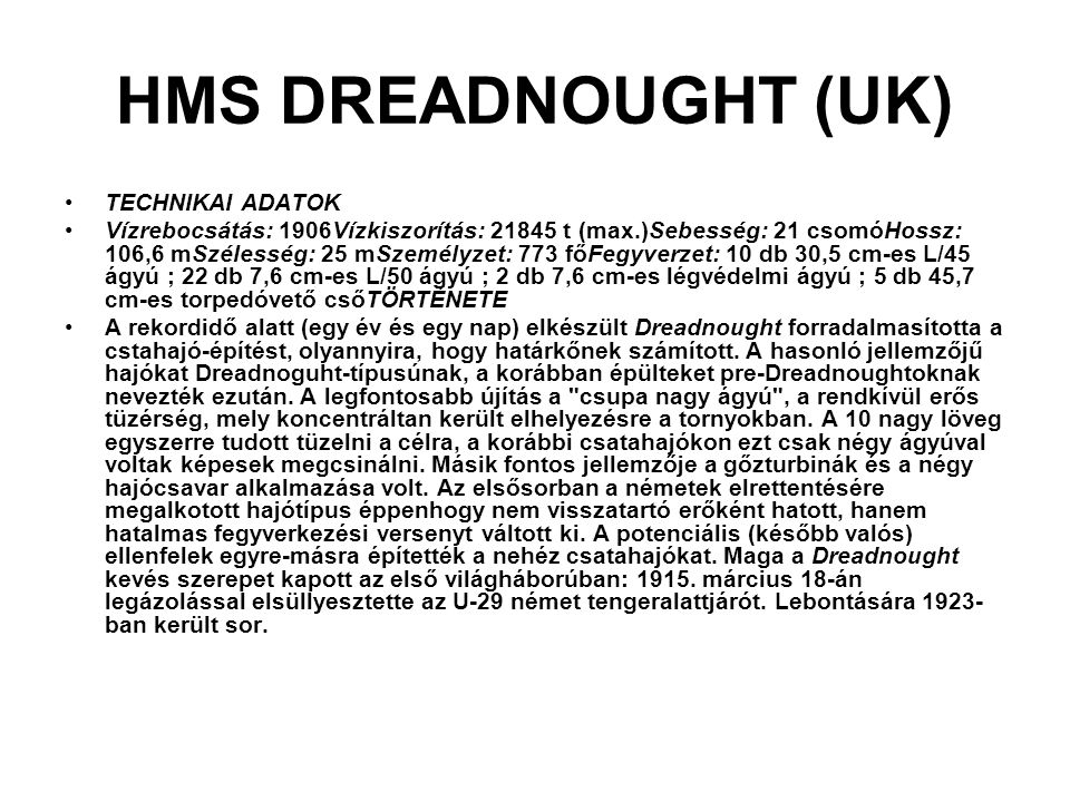 HMS DREADNOUGHT (UK) TECHNIKAI ADATOK