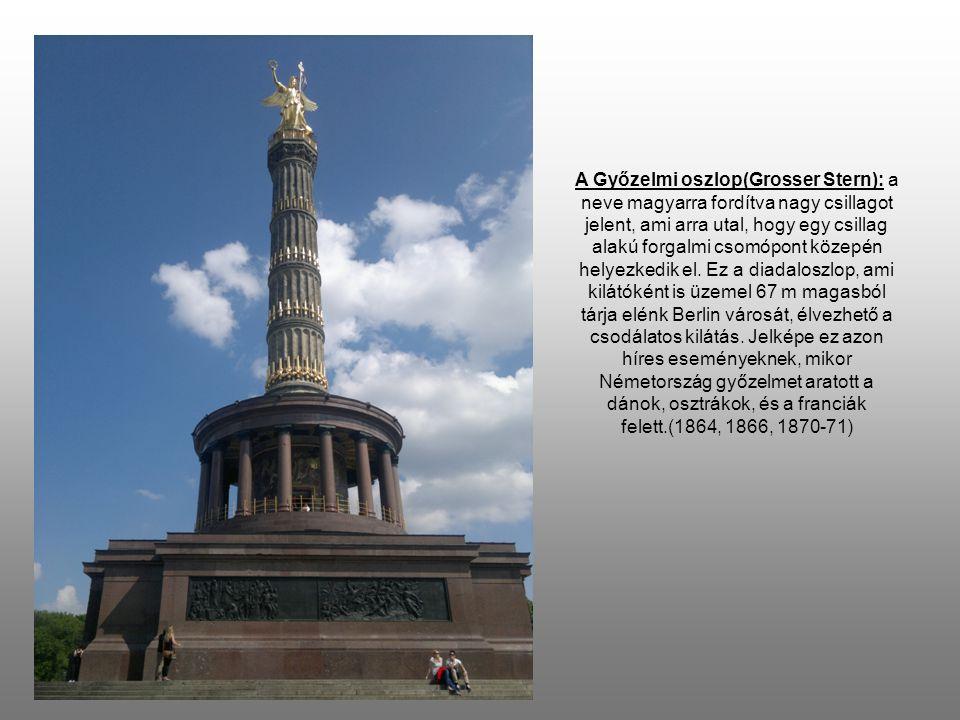 A Győzelmi oszlop(Grosser Stern): a neve magyarra fordítva nagy csillagot jelent, ami arra utal, hogy egy csillag alakú forgalmi csomópont közepén helyezkedik el.