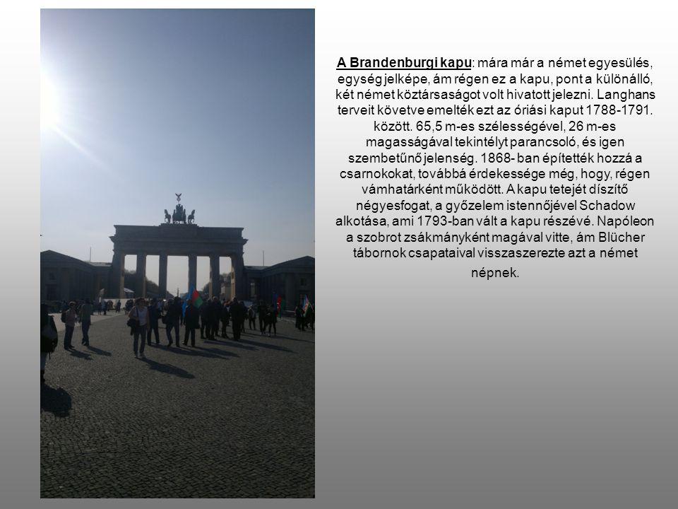A Brandenburgi kapu: mára már a német egyesülés, egység jelképe, ám régen ez a kapu, pont a különálló, két német köztársaságot volt hivatott jelezni.