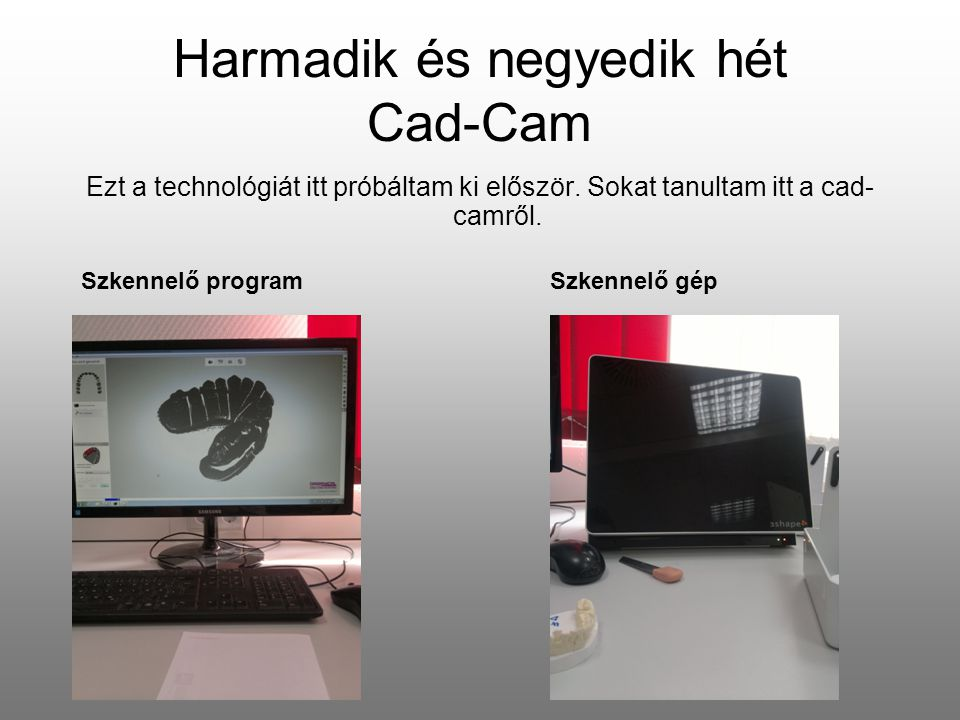 Harmadik és negyedik hét Cad-Cam