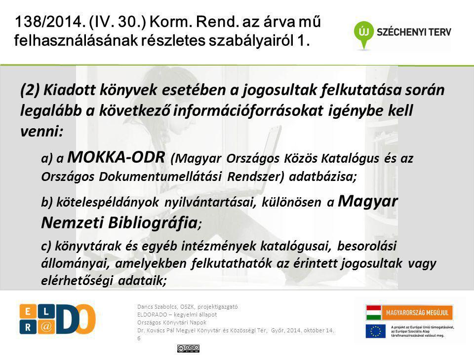 138/2014. (IV. 30.) Korm. Rend. az árva mű felhasználásának részletes szabályairól 1.