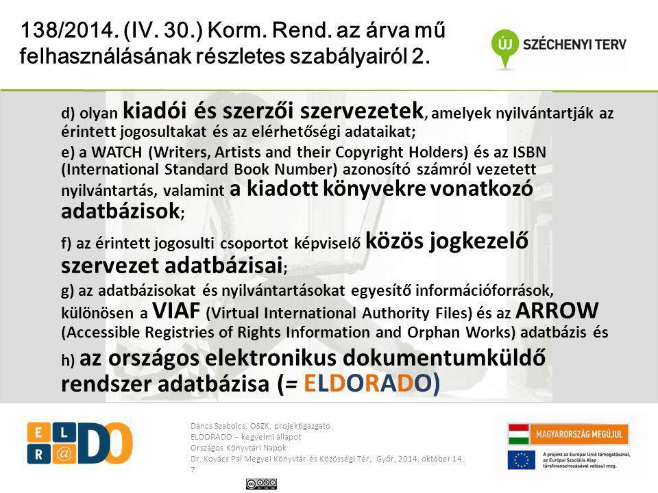 138/2014. (IV. 30.) Korm. Rend. az árva mű felhasználásának részletes szabályairól 2.