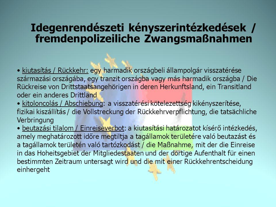 Idegenrendészeti kényszerintézkedések / fremdenpolizeiliche Zwangsmaßnahmen