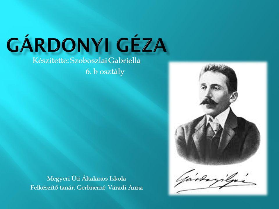 Készítette: Szoboszlai Gabriella 6. b osztály