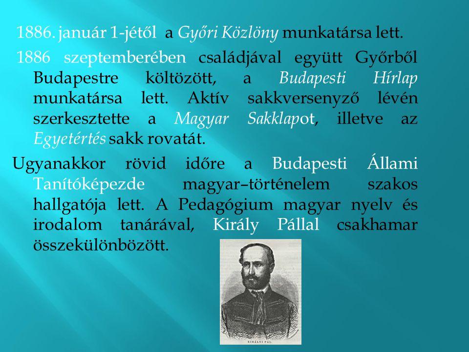 1886. január 1-jétől a Győri Közlöny munkatársa lett.