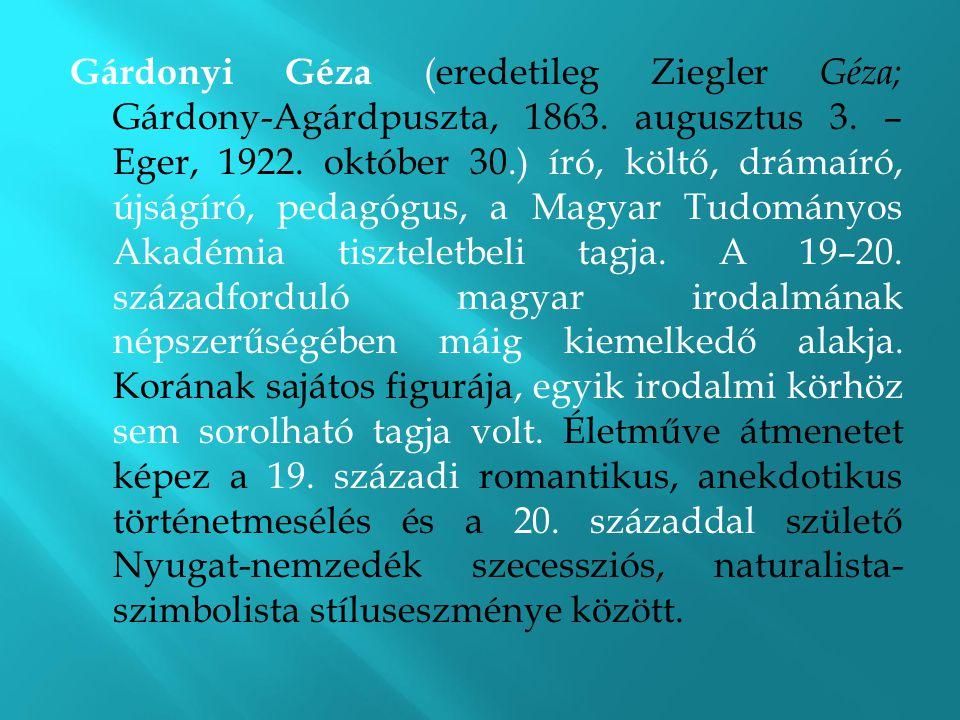 Gárdonyi Géza (eredetileg Ziegler Géza; Gárdony-Agárdpuszta, 1863