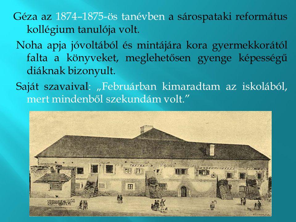 Géza az 1874–1875-ös tanévben a sárospataki református kollégium tanulója volt.