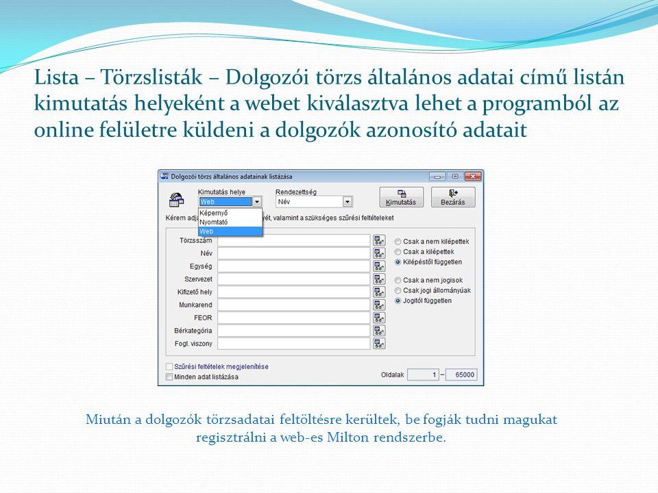 Lista – Törzslisták – Dolgozói törzs általános adatai című listán kimutatás helyeként a webet kiválasztva lehet a programból az online felületre küldeni a dolgozók azonosító adatait
