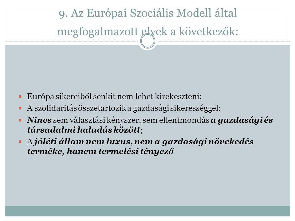 9. Az Európai Szociális Modell által megfogalmazott elvek a következők: