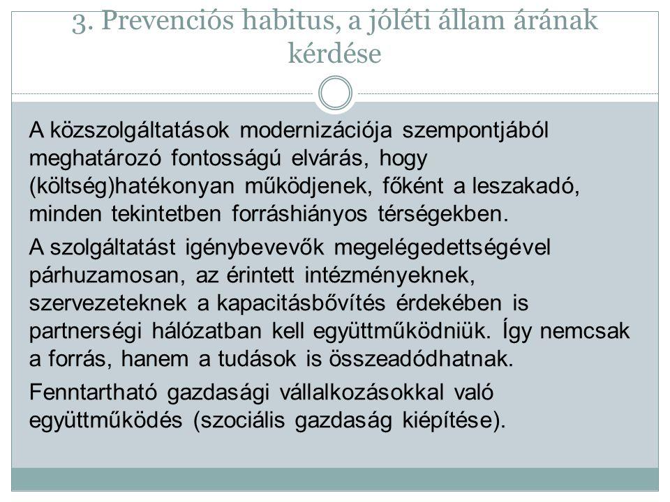 3. Prevenciós habitus, a jóléti állam árának kérdése