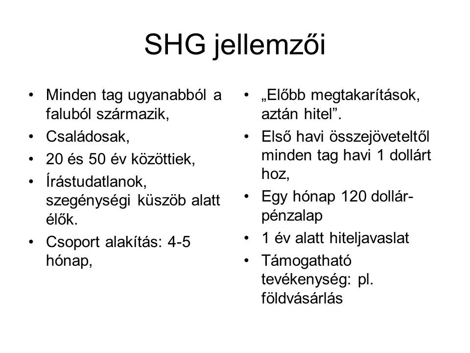SHG jellemzői Minden tag ugyanabból a faluból származik, Családosak,
