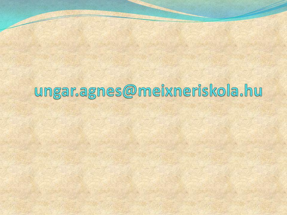 ungar.agnes@meixneriskola.hu