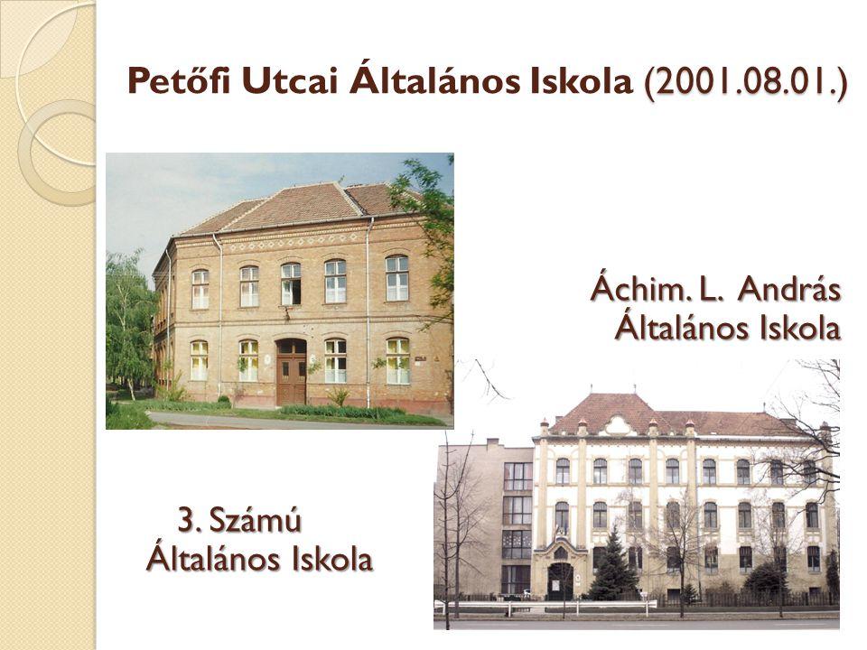 Petőfi Utcai Általános Iskola (2001.08.01.)