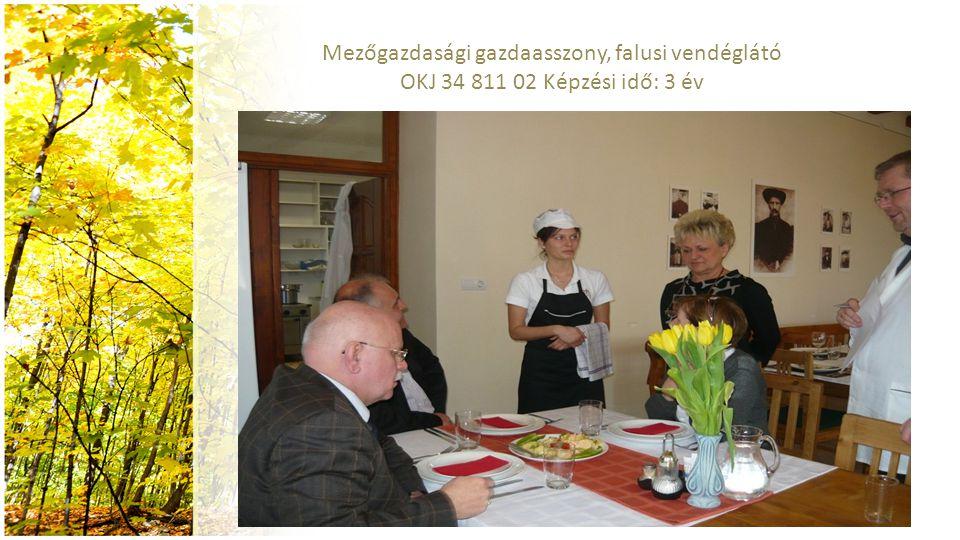 Mezőgazdasági gazdaasszony, falusi vendéglátó OKJ 34 811 02 Képzési idő: 3 év