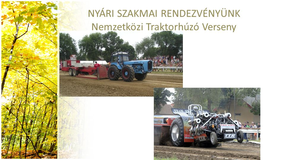 NYÁRI SZAKMAI RENDEZVÉNYÜNK Nemzetközi Traktorhúzó Verseny
