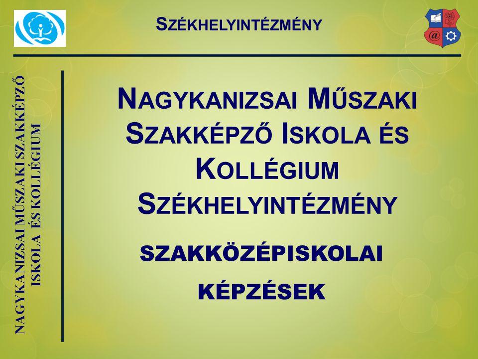 Nagykanizsai Műszaki Szakképző Iskola és Kollégium Székhelyintézmény