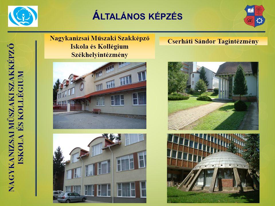 Általános képzés Nagykanizsai Műszaki Szakképző Iskola és Kollégium Székhelyintézmény.