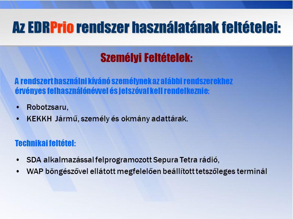 Az EDRPrio rendszer használatának feltételei: