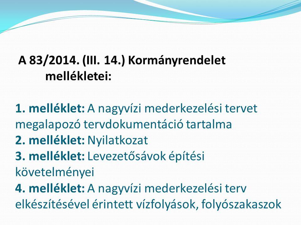 A 83/2014. (III. 14. ) Kormányrendelet. mellékletei: 1