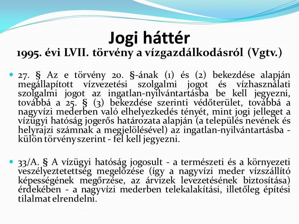 1995. évi LVII. törvény a vízgazdálkodásról (Vgtv.)