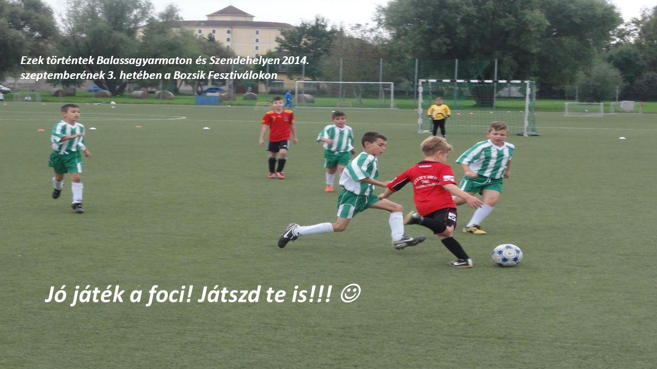 Jó játék a foci! Játszd te is!!! 