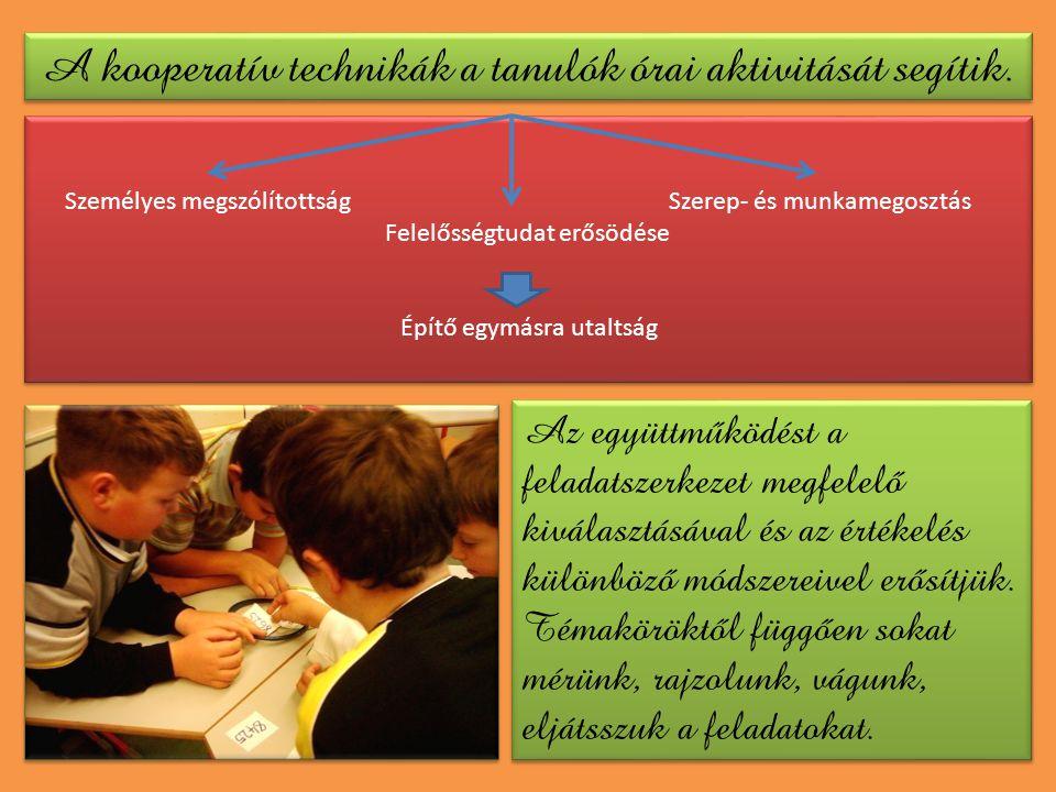 A kooperatív technikák a tanulók órai aktivitását segítik.