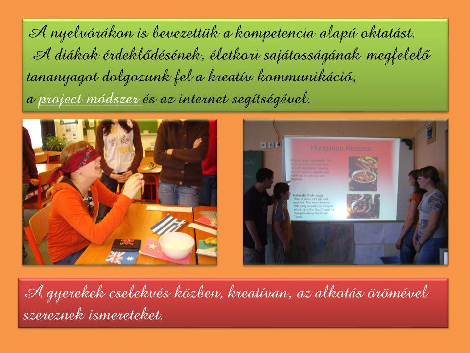 A nyelvórákon is bevezettük a kompetencia alapú oktatást.