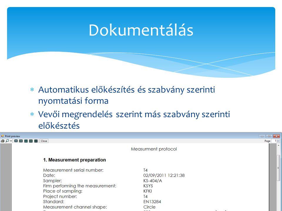 Dokumentálás Automatikus előkészítés és szabvány szerinti nyomtatási forma.