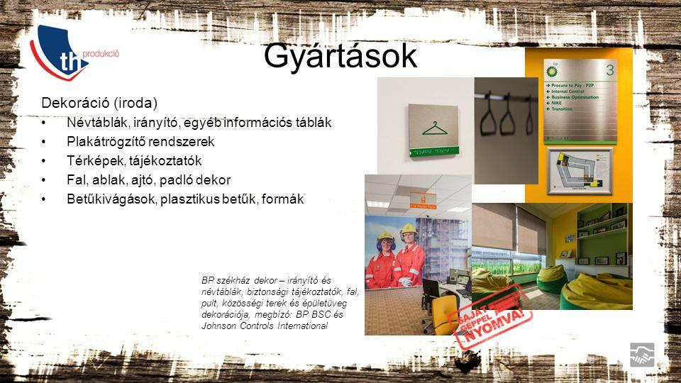 Gyártások Dekoráció (iroda)