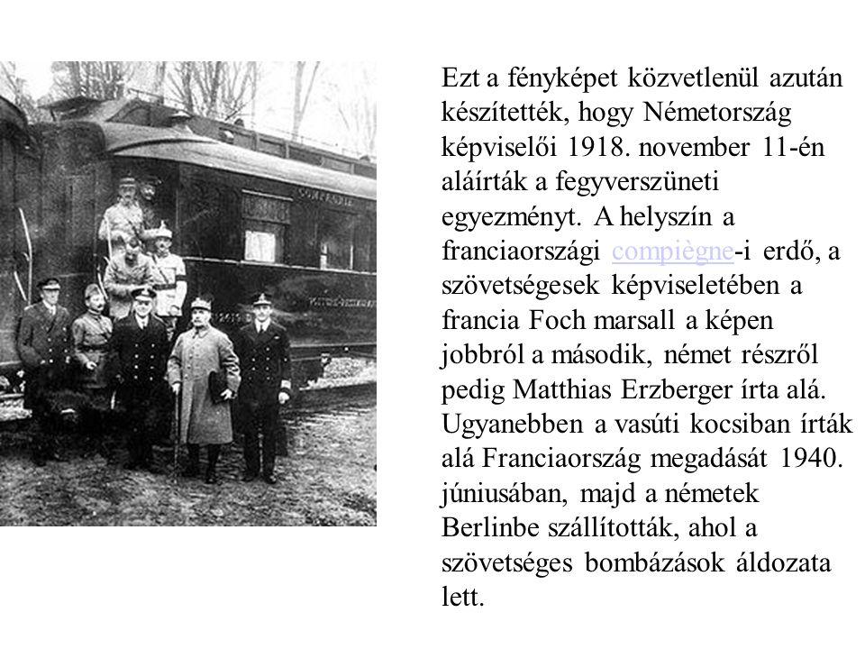 Ezt a fényképet közvetlenül azután készítették, hogy Németország képviselői 1918.