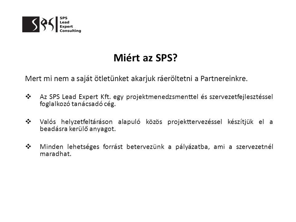 Miért az SPS Mert mi nem a saját ötletünket akarjuk ráeröltetni a Partnereinkre.