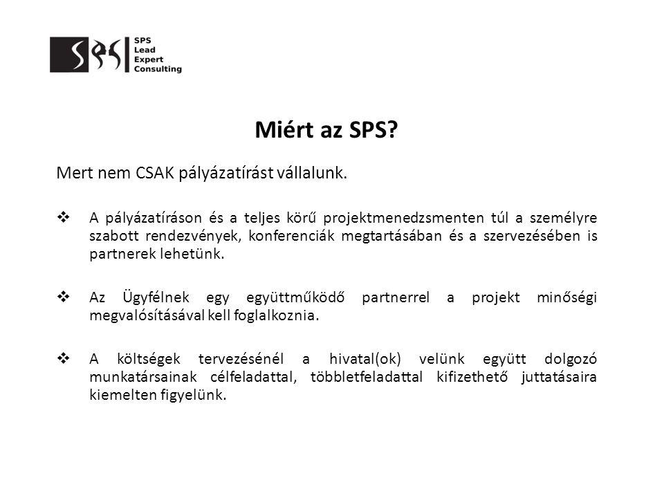 Miért az SPS Mert nem CSAK pályázatírást vállalunk.