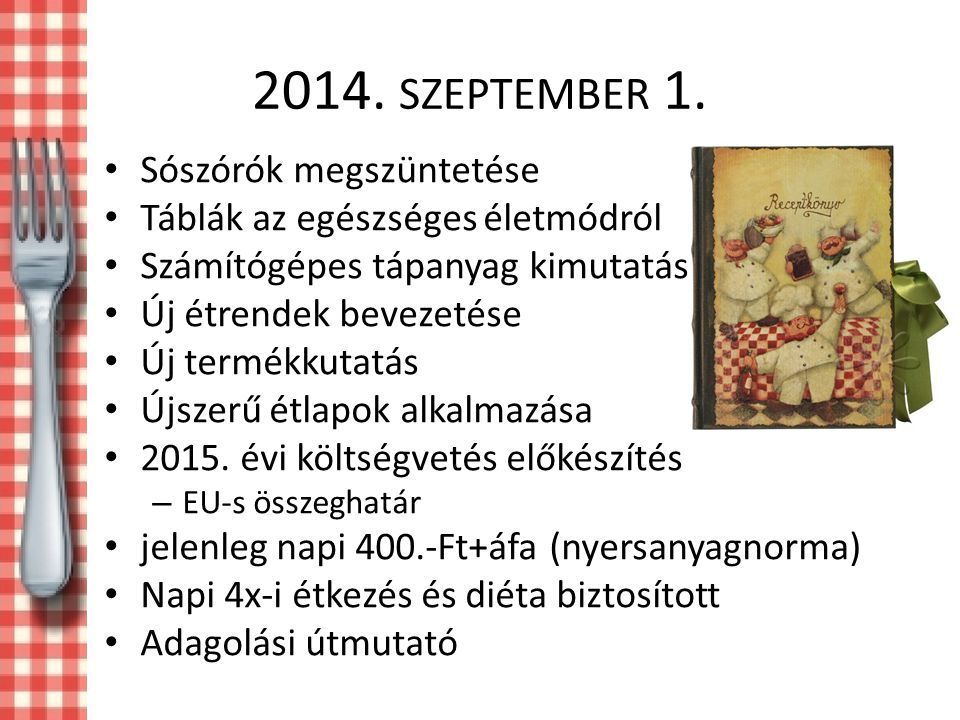 2014. szeptember 1. Sószórók megszüntetése