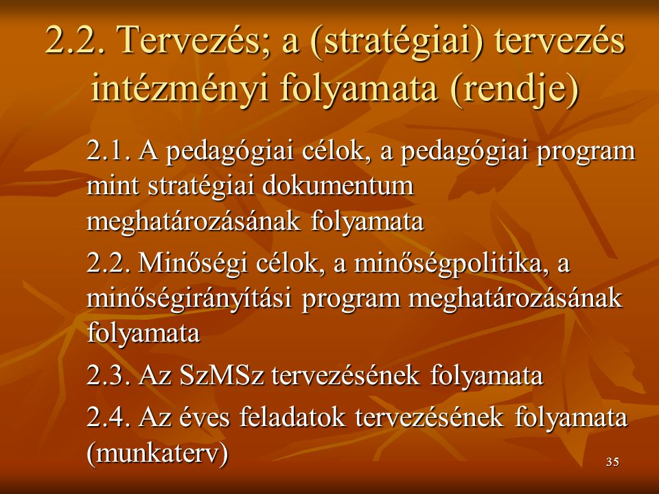 2.2. Tervezés; a (stratégiai) tervezés intézményi folyamata (rendje)