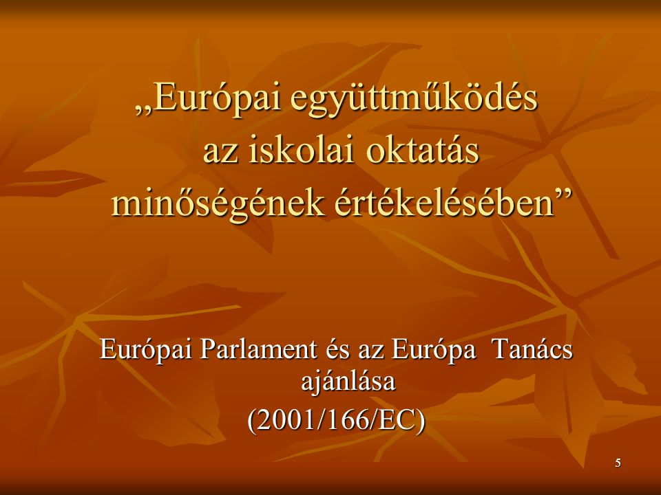 """""""Európai együttműködés az iskolai oktatás minőségének értékelésében"""