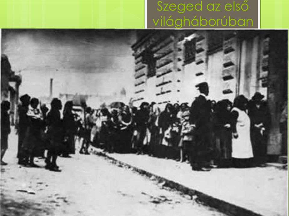 Szeged az első világháborúban