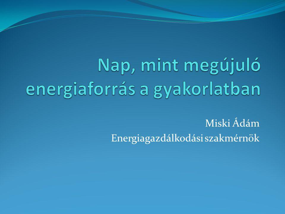 Nap, mint megújuló energiaforrás a gyakorlatban