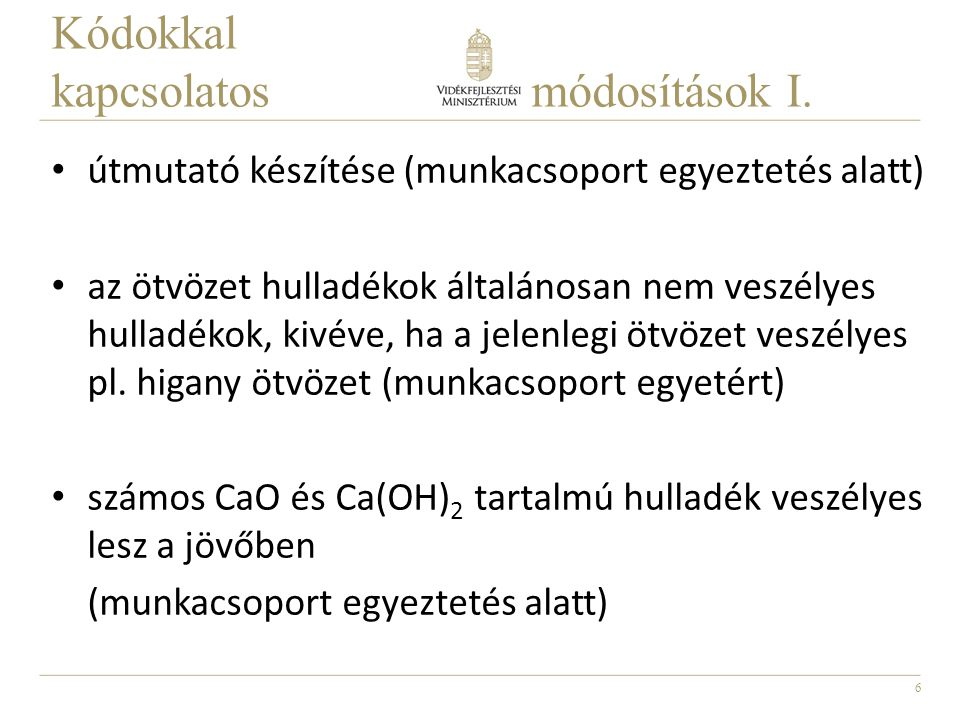Kódokkal kapcsolatos módosítások I.
