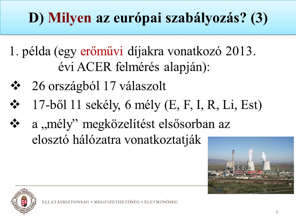D) Milyen az európai szabályozás (3)